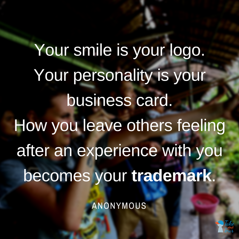 Your smile is your logo.your personality is your business card. how you leave others feeling after an experience with you, becomes your trademark.